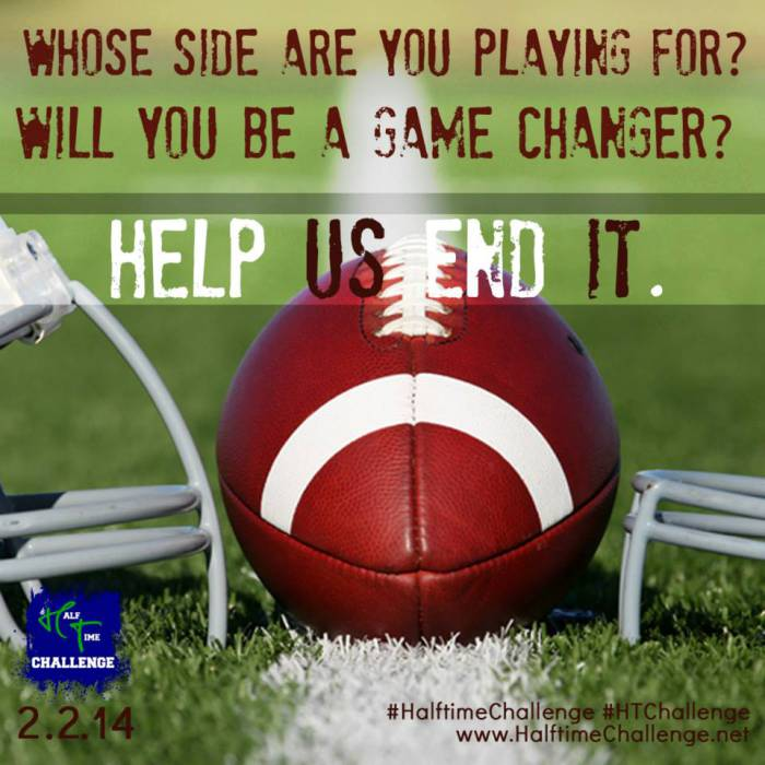 Football, helmets on field. Text: Whose side are you playing for? Will you be a game changer? Help us end it.